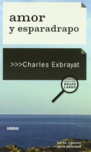9788489902213: Amor Y Esparadrapo (Brazo Largo (Letra grande))