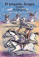 9788489902572: El Pequeno Borges Imagina El Quijote / Young Borges Imagines the Quixote (El Pequeno Borges / Young Borges) (Spanish Edition)