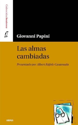 Las Almas Cambiadas / The Changed Souls (Benteveo) (Spanish Edition) (8489902690) by Giovanni Papini
