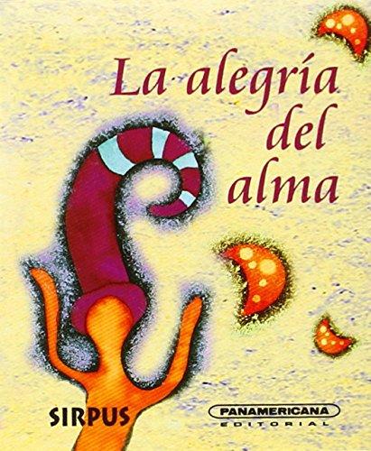 9788489902954: La Alegria Del Alma (Canto a la vida)