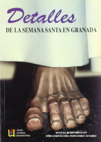 9788489908987: Detalles de la Semana Santa en Granada