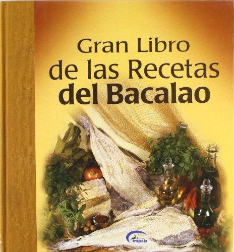 Gran libro de las recetas de bacalao: Euroimpala, S.L. Editores