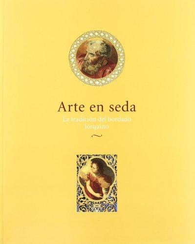 9788489913349: Arte en seda: la tradicion del bordado lorquino (cat. exposicion)