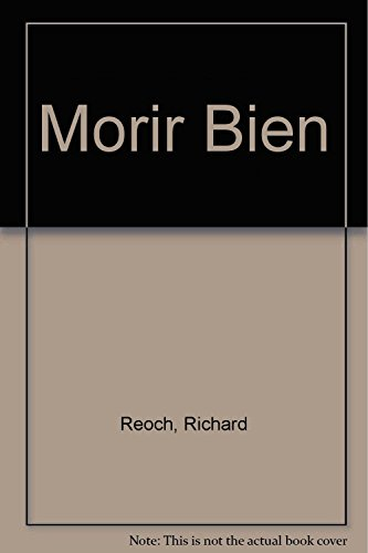 9788489920101: Morir Bien / Dying Well: Una Guia Para Afrontar Con Valor Y Dignidad La Experiencia De La Muerte / a Holistic Guide for the Dying and Their Carers (Spanish Edition)