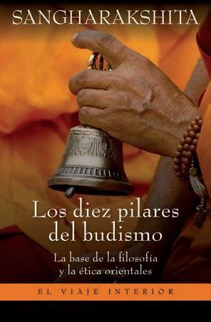 Los Diez Pilares Del Budismo: Sangharakshita
