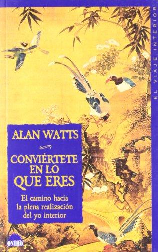 9788489920163: Conviertete En Lo Que Eres/ Become What You Are (El Viaje Interior / the Inner Journey) (Spanish Edition)
