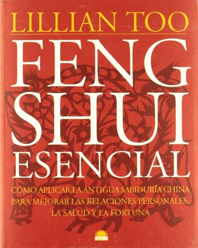 9788489920408: Feng Shui esencial: Como aplicar la antigua sabiduria china para mejorar las relaciones personales
