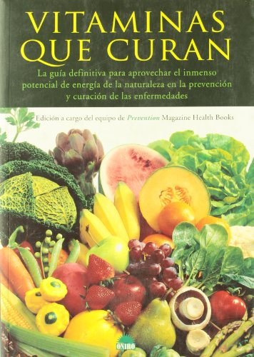 Vitaminas que curan / Vitamins that Cure (Spanish Edition) (9788489920552) by Equipo De Prevention Magazine Health Books; Alice Feinstein