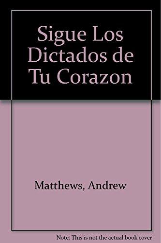 Sigue Los Dictados de Tu Corazon: Matthews, Andrew