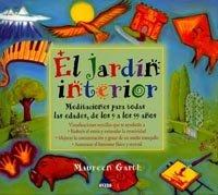 9788489920736: El Jardin Interior/ The Inner Garden: Meditaciones Para Todas Las Edades, De Los 9 a Los 99 Anos/ Meditations for All Ages, from 9 to 99 Years Old (El ... / the Child and It's World) (Spanish Edition)
