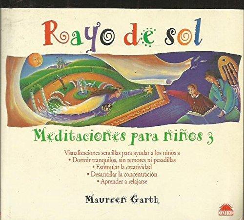 9788489920767: Rayo De Sol/ Sunshine: Meditaciones Para Ninos/ Meditations for Children (El Nino Y Su Mundo / Children and Their World) (Spanish Edition)