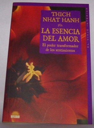 9788489920804: La esencia del amor / The Essence of Love: El Poder Transformador De Los Sentimientos (Spanish Edition)