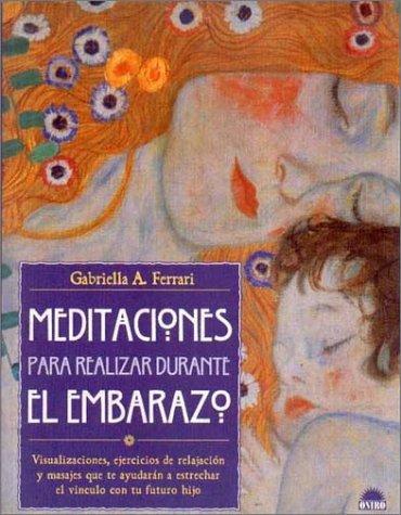9788489920972: Meditaciones para realizar durante el embarazo