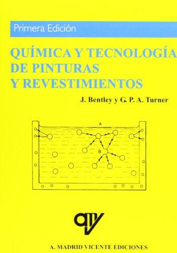 Química y Tecnología de Pinturas y Revestimientos (Spanish Edition): J. Bentley, G.P....