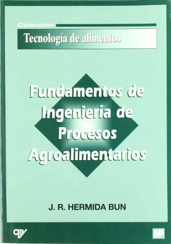 9788489922495: Fundamentos de ingeniería de procesos agroalimentarios