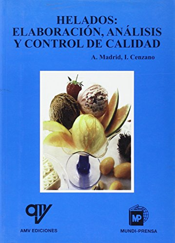 9788489922907: Helados : elaboración, análisis y control de calidad