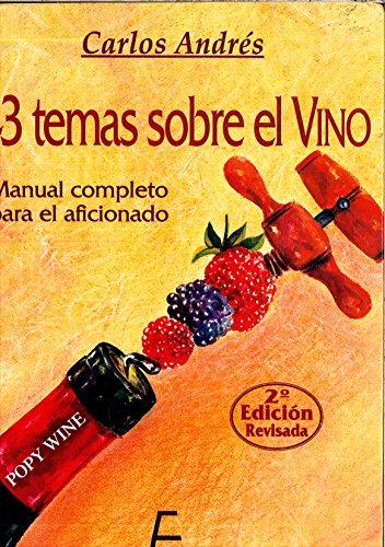 43 Temas Sobre El Vino: Manual completo para el aficionado: Andres, Carlos