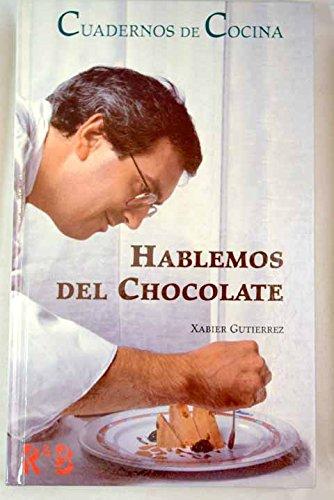 9788489923492: Hablemos del Chocolate (Cuadernos de Cocina)