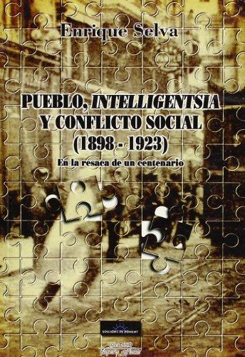 9788489929098: Pueblo, intelligentsia y conflicto social (1898-1923): en la resaca de un centenario (Papers grisos)