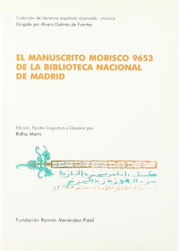 9788489934078: El manuscrito morisco 9653 de la Biblioteca Nacional de Madrid : introducción, edición, estudio lingüístico