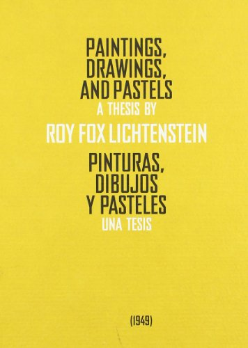 Paintings, Drawings and Pastels - a Thesis By Roy Fox Lichstenstein 1949