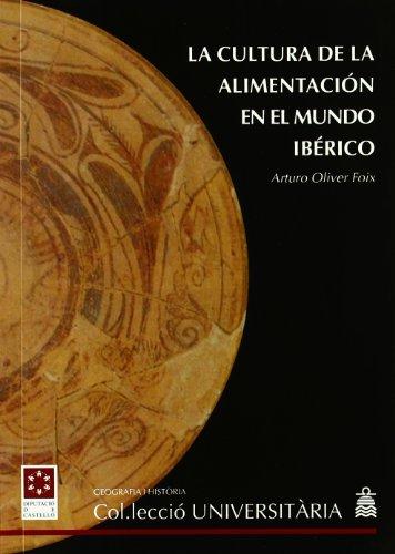 9788489944626: LA CULTURA DE LA ALIMENTACIÓN EN EL MUNDO IBÉRICO (Col·lecció Universitària / Geografia i Història)