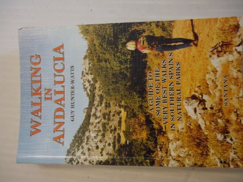 9788489954144: Walking in Andalucia: A Guide to Some of the Very Best Walks in Southern Spain's Natural Parks