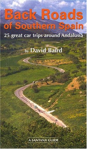 9788489954236: Back Roads of Southern Spain: 25 Great Car Trips Around Andalusia