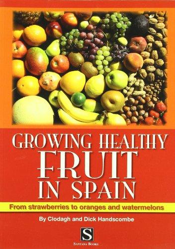 9788489954625: Growing Healthy Fruit in Spain