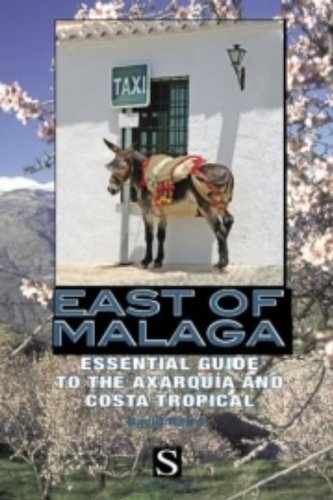 9788489954632: East of Malaga: Essential Guide to the Axarquia and Costa Tropical (Santana Guides)