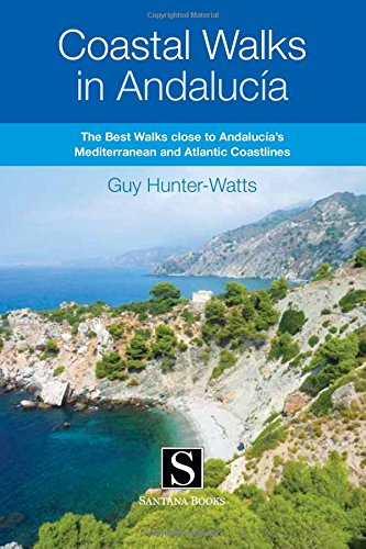 9788489954939: Coastal Walks in Andalucía: the best walks close to Andalucía's Mediterranean and Atlantic Coastlines