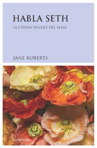 9788489957046: Habla Seth: La Eterna Validez del Alma (Spanish Edition)