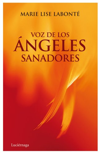 Voz de Los Angeles Sanadores (Spanish Edition): LaBonte, Marie Lise