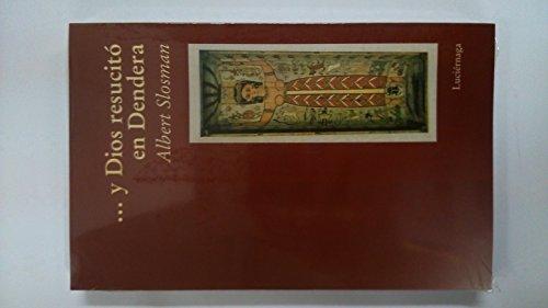 Y dios resucità en Dendera: Slosman, Albert