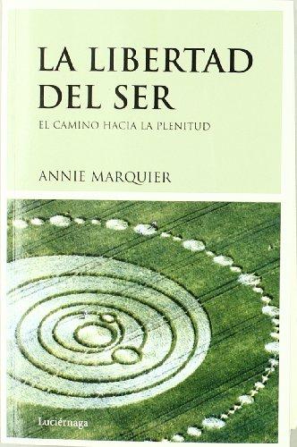 La libertad de ser o el camino: Annie Marquier/ Annie