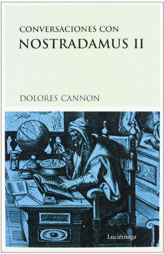 CONVERSACIONES CON NOSTRADAMUS, II: DOLORES CANNON