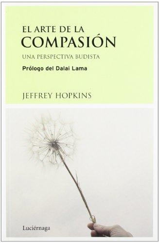 9788489957770: El arte de la compasión: Una perspectiva budista (FILOSOFIAS Y RELIGIONES)