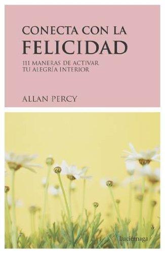 9788489957800: Conecta Con La Felicidad