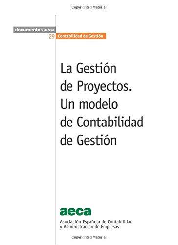 9788489959767: La Gestión de Proyectos: Un Modelo de Contabilidad de Gestión