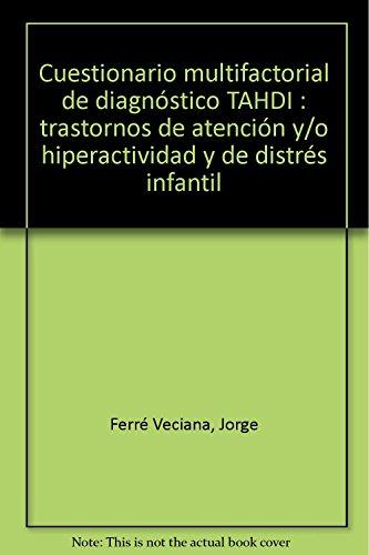9788489963771: TAHDI. Cuestionario multifactorial de diagnóstico de los Trastornos de la Atención y/o Hiperactividad y los trastornos de Distrés Infantil.- 4 a 14 años.