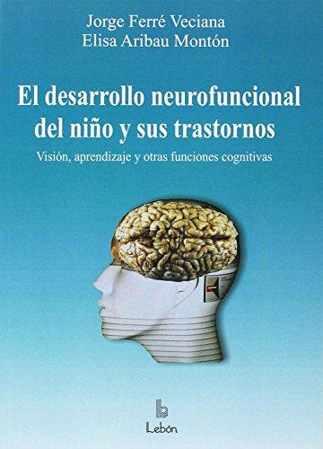 El desarrollo neurofuncional del niño y sus: Ferré Veciana, Jorge