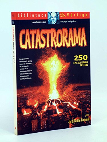 9788489966321: Catastrorama : una agitada excursion por el universo de las disaster m