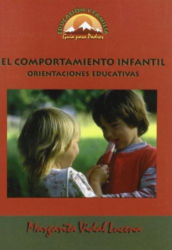 9788489967298: El Comportamiento Infantil. Orientaciones Educativas