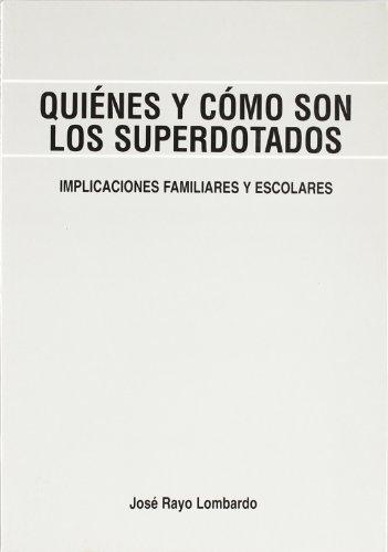 9788489967571: Quiénes y Cómo son los Superdotados: Implicaciones Familiares y Escolares: 9 (Fundamentos Psicopedagógicos)