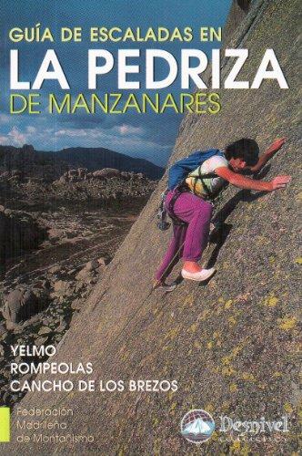 9788489969162: La Pedriza de Manzanares. Guía de escaladas en Yelmo, Rompeolas y Cancho de los Brezos