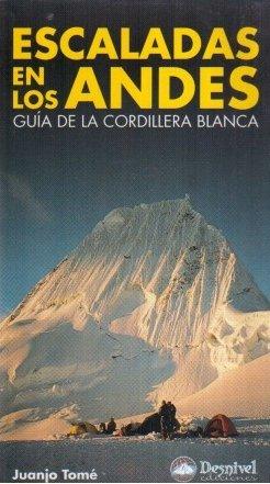 9788489969438: Escaladas en los andes - guia de la cordillera Blanca