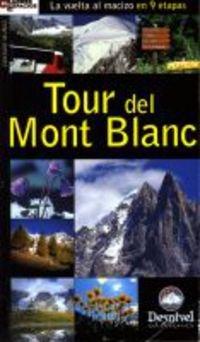 9788489969902: El tour del Mont Blanc : la vuelta al macizo en nueve etapas