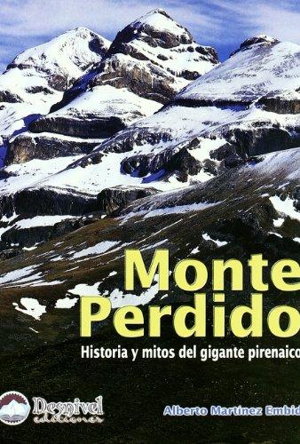 9788489969988: Monte perdido - historia y mitos del gigante pirenaico