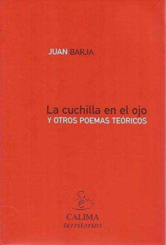 9788489972292: La cuchilla en el ojo : y otros poemas teóricos