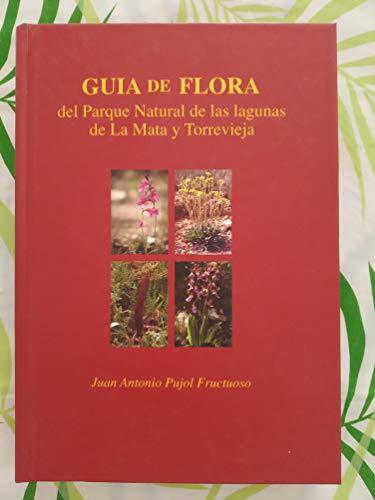 9788489974371: Guia de flora del parque natural de las lagunas de la Mata y Torrevieja